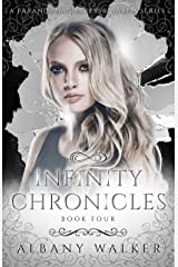 Infinity Chronicles Book Four: A Paranormal Reverse Harem Series Kindle Edition