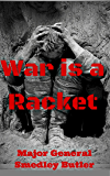 War Is A Racket!: And Other Essential Reading