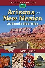 RoadTrip America Arizona & New Mexico: 25 Scenic Side Trips Kindle Edition