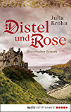 Distel und Rose: Historischer Roman (German Edition)