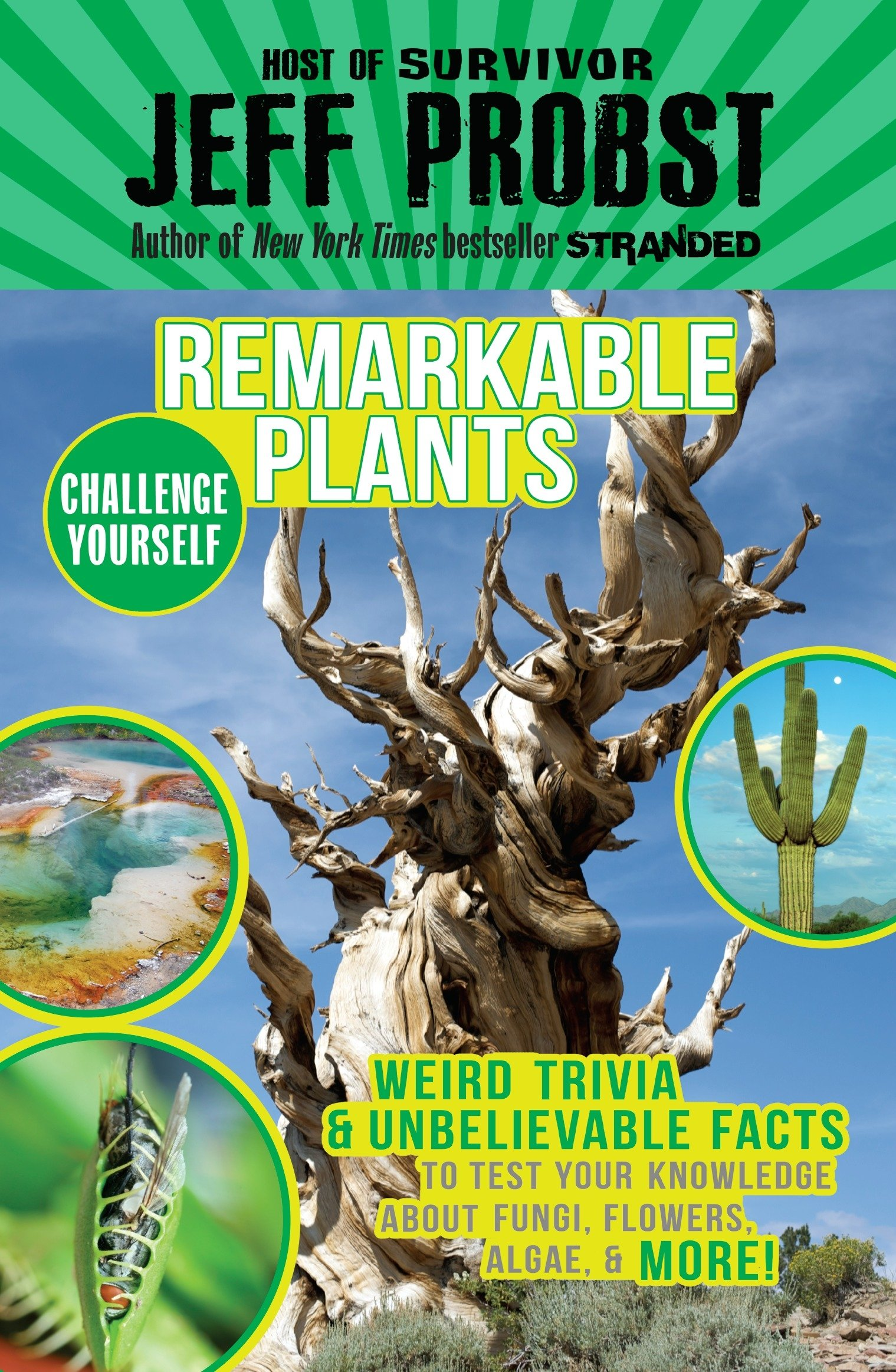 Remarkable Plants: Weird Trivia & Unbelievable Facts to Test Your Knowledge About Fungi, Flowers, Algae & More! (Challenge Yourself)