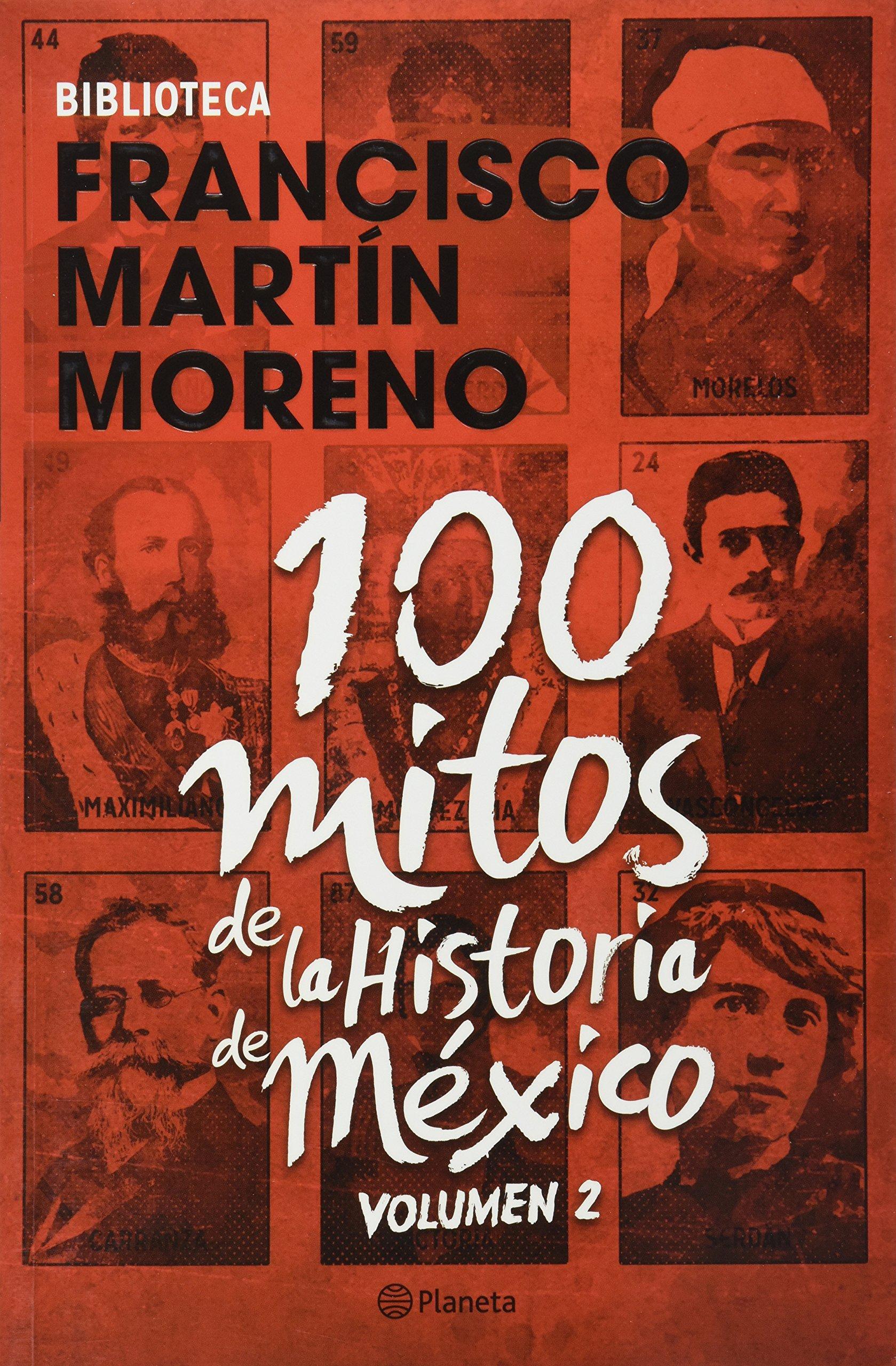 100 Mitos de la Historia de Mexico / Vol. 2