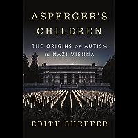 Asperger's Children: The Origins of Autism in Nazi Vienna (English Edition)