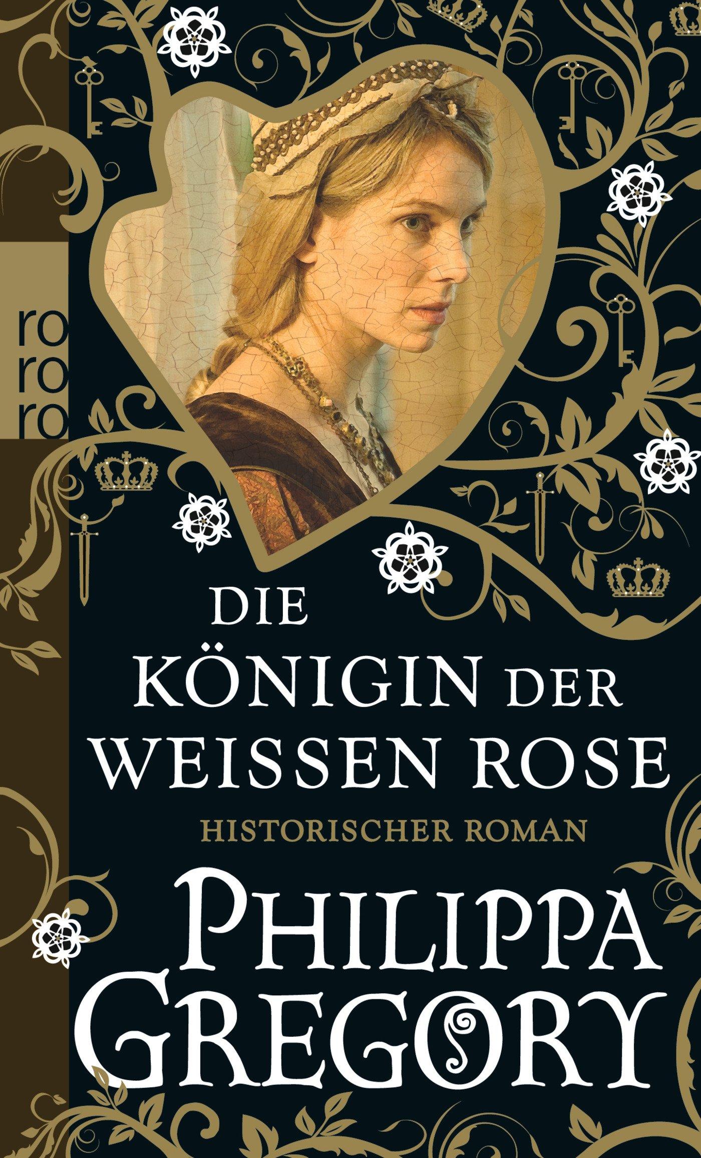 Die K  Nigin Der Wei  En Rose Die Rosenkriege, Band 1