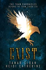 Exist: Beyond the Thaw (The Thaw Chronicles Book 6) Kindle Edition
