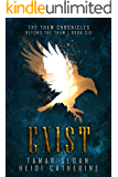 Exist: Beyond the Thaw (The Thaw Chronicles Book 6)