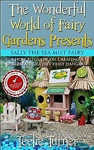 Sally Sea Mist Fairy: A How To Guide On Creating A Caribbean  Tiki Hut Fairy Hangout