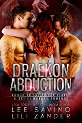 Draekon Abduction: Exiled to the Prison Planet: A Sci-Fi Menage Romance (Dragons in Exile Book 4) Kindle Edition