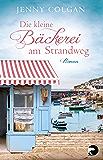 Die kleine Bäckerei am Strandweg: Roman (German Edition)