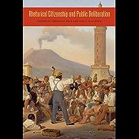 Rhetorical Citizenship and Public Deliberation (Rhetoric and Democratic Deliberation Book 3) (English Edition)