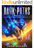 Dark Paths: Liberation War Book 4