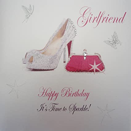 WHITE COTTON CARDS Girlfriend Happy Time To Sparkle Handmade Large Birthday Card Clutch Bag Shoes Amazoncouk Kitchen Home