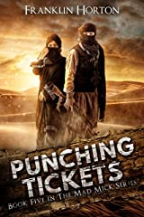 Punching Tickets: Book Five in The Mad Mick Series Kindle Edition