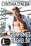 Hot SEAL, Confirmed Bachelor: A Standalone Navy SEAL / Military Romance / Family Romance (SEALs in Paradise)