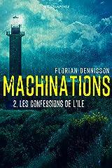 Machinations: Épisode 2 : Les confessions de l'île (French Edition) Kindle Edition