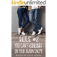 Rule #2: You Can't Crush on Your Sworn Enemy (The Rules of Love)
