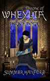 Throne of Wheylia (Thrice Born Book 3)