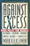 Against Excess: Drug Policy For Results