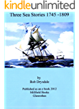 Three Sea Stories 1745 - 1809