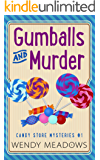 Gumballs and Murder (Candy Store Mysteries Book 1)