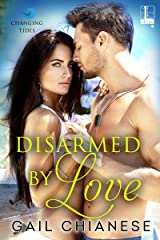 Disarmed by Love (Changing Tides Book 3) Kindle Edition