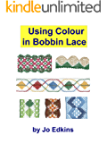 Using Colour in Bobbin Lace (English Edition)