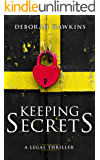 Keeping Secrets, A Legal Thriller (The Warrick-Thompson Files  Book 4)