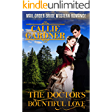 The Doctor's Bountiful Love: Historical Western Romance