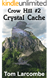 Crystal Cache (Crow Hill Book 2)
