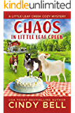 Chaos in Little Leaf Creek (A Little Leaf Creek Cozy Mystery Book 1)