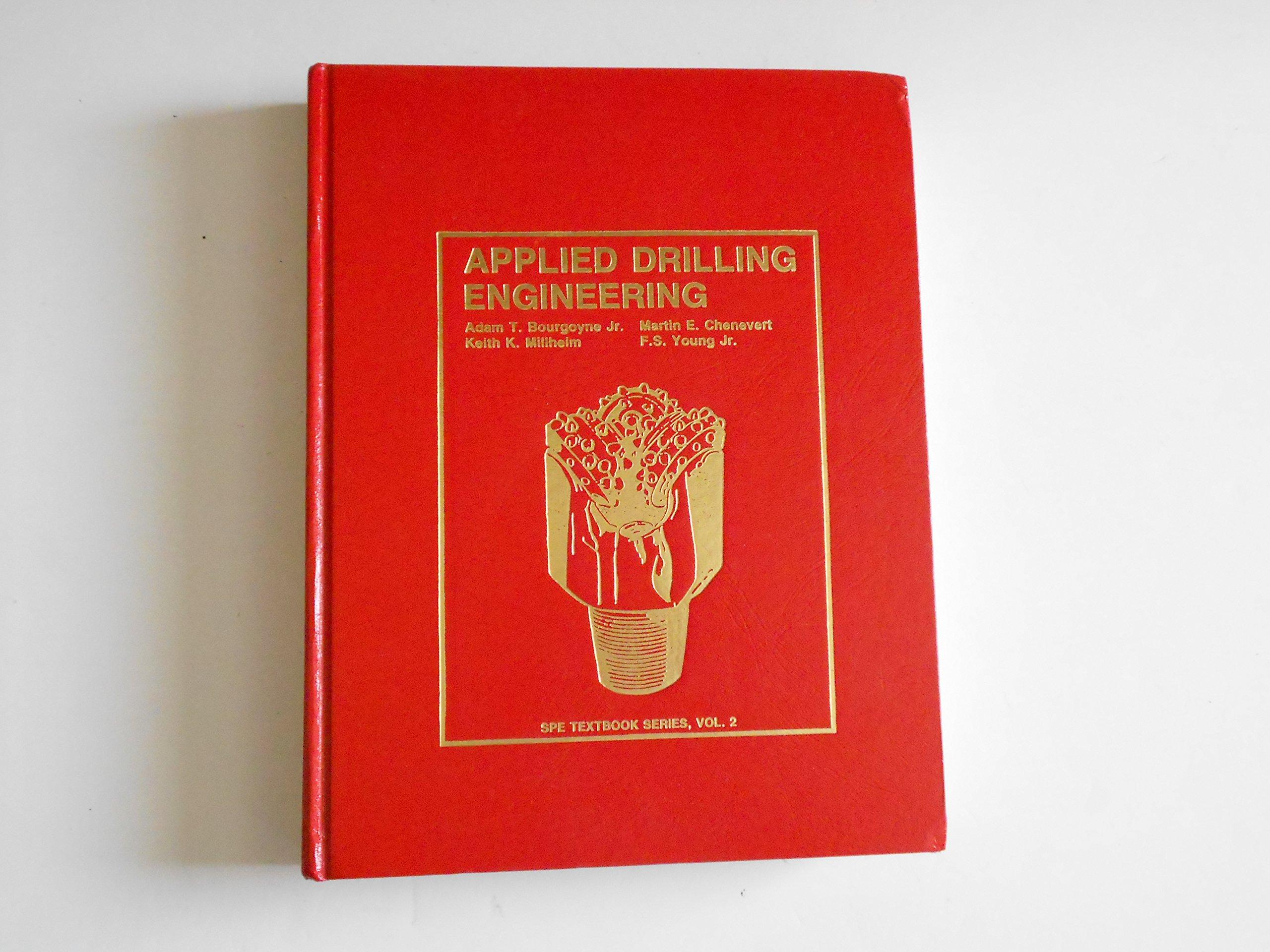 Applied Drilling Engineering (Spe Textbook Series, Vol 2)