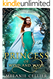 A Princess of Wind and Wave: A Retelling of The Little Mermaid (Beyond the Four Kingdoms Book 6)
