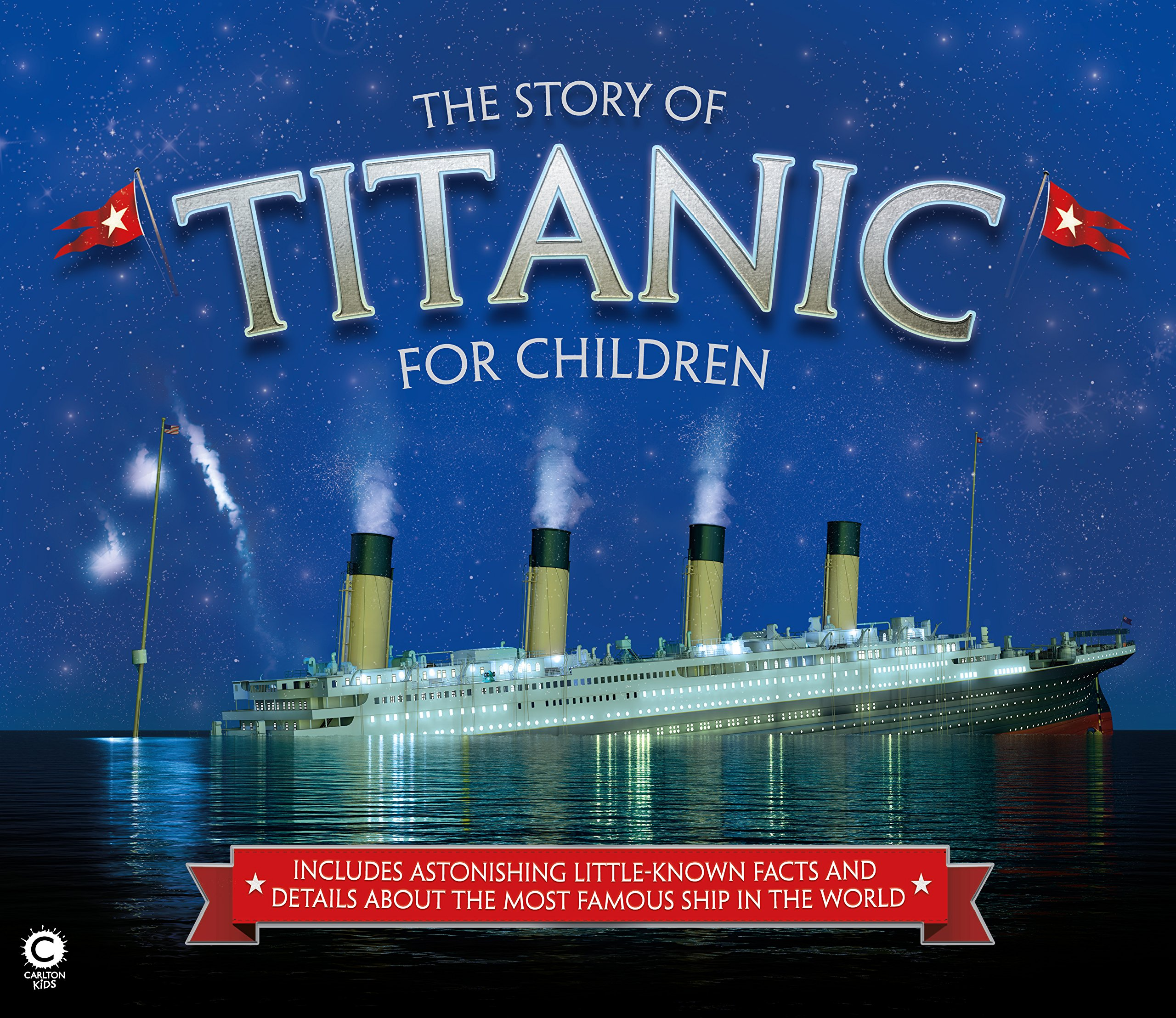 The Story of Titanic for Children: Astonishing Little-Known Facts and  Details About the Most Famous Ship in the World: Joe Fullman:  9781783121496: ...