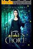 Fae's Choice: A Reverse Harem Paranormal Romance (The Elemental Fae Book 1)