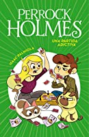 Una Partida Adictiva (Serie Perrock Holmes