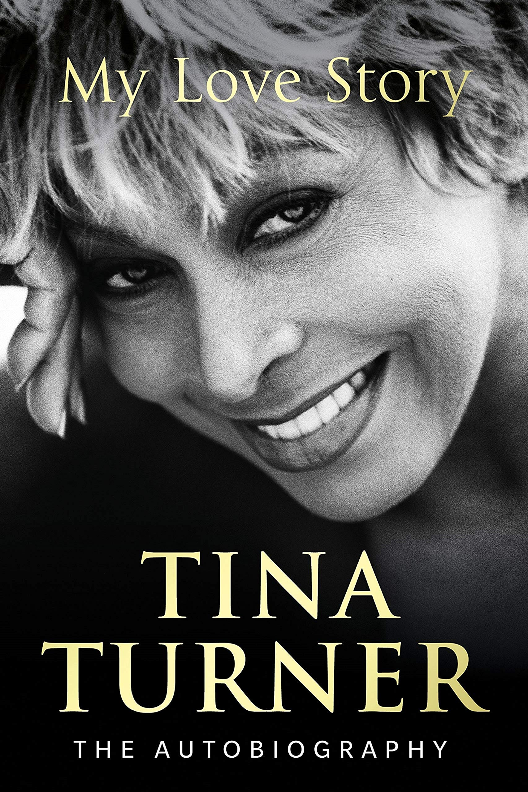 7b26cacd91 Tina Turner  My Love Story (Official Autobiography)  Amazon.co.uk ...
