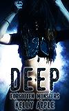 Deep (Forgotten Monsters Book 2)