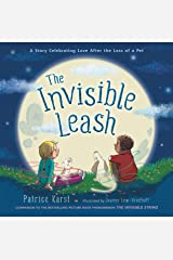 The Invisible Leash: A Story Celebrating Love After the Loss of a Pet (The Invisible String) Kindle Edition