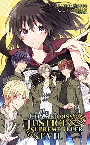 The Champions of Justice and the Supreme Ruler of Evil (Light Novel) See  more