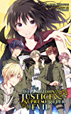 The Champions of Justice and the Supreme Ruler of Evil (Light Novel)