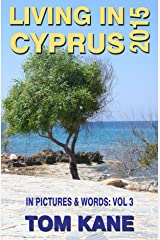 Living In Cyprus: 2015 Kindle Edition