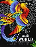 Magical World and Amazing Mythical Animals: Adult Coloring Book Centaur, Phoenix, Mermaids, Pegasus, Unicorn, Dragon, Hydra and Others