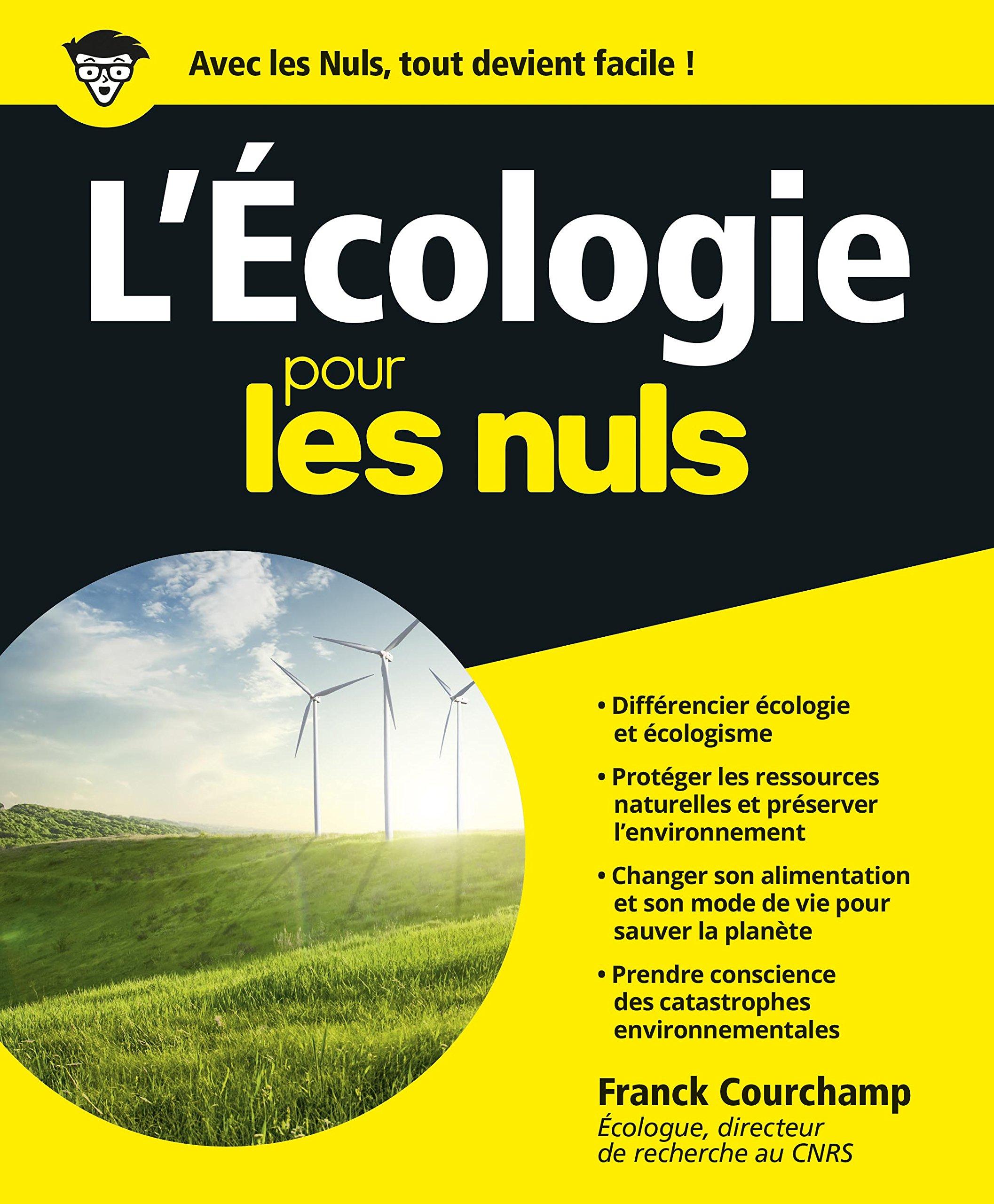 L Ecologie Pour Les Nuls French Edition Courchamp Franck 9782754005548 Amazon Com Books