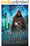 Viridian Gate Online: The Lich Priest: A litRPG Adventure (The Viridian Gate Archives Book 5)