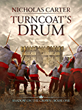 Turncoat's Drum (Shadow on the Crown Book 1)