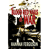 The Blood Red Nails of War: A Historical Novella (English Edition)