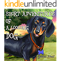 Short Adventures of a Loooong Dog: Children's Book about Funny Long Dog's Adventure in the Park (Loooong Dog's Adventures 1)