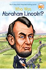 Who Was Abraham Lincoln? (Who Was?) Kindle Edition