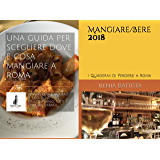 Mangiare/Bere 2018: I Quaderni di Perdersi a Roma (Italian Edition)