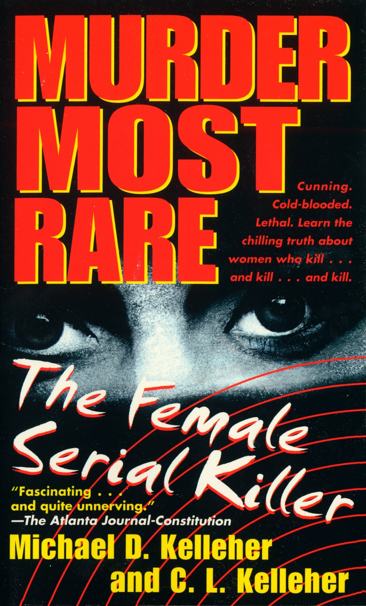 Murder Most Rare: The Female Serial Killer: Michael D